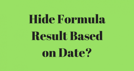 Hide formula results based on Date in Excel
