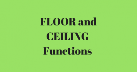 Rounding using CEILING and FLOOR Functions in Excel