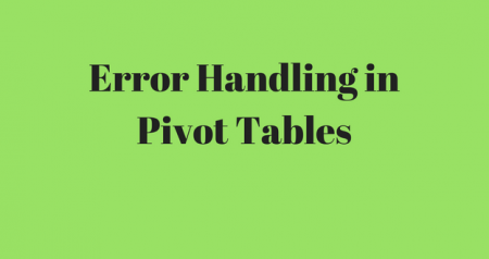 Excel Pivot Tables Error Handling